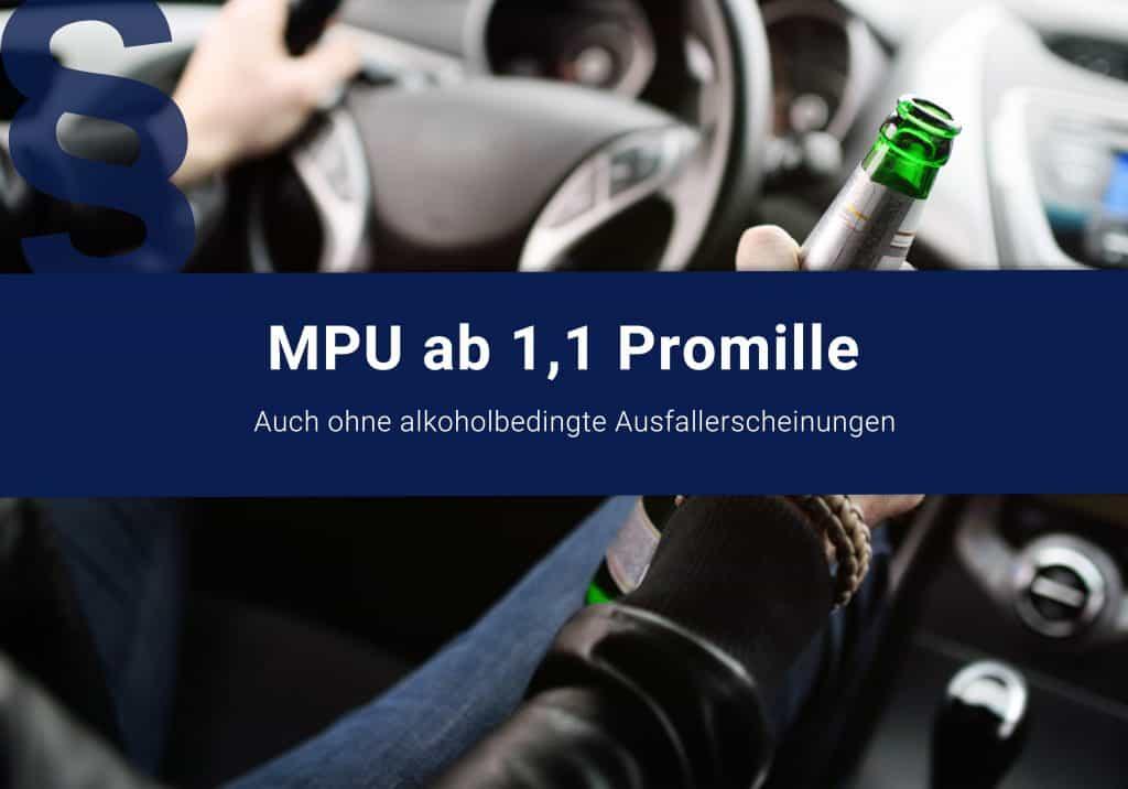 MPU erforderlich bei einem Antrag auf Wiedererteilung der Fahrerlaubnis nach einer Fahrt mit 1,1 Promille ohne alkoholbedingte Ausfallerscheinungen